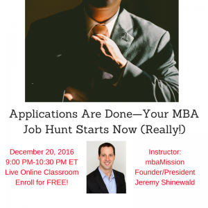 Applications Are Done—Your MBA Job Hunt Starts Now (Really!) - mbaMission