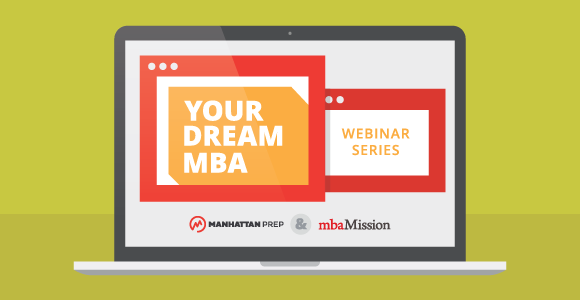 Your Dream MBA: 5 Steps to Getting In Webinar Series