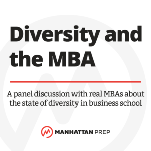 "Manhattan Prep Offers New ""Diversity and the MBA"" Event Series - mbaMission"